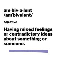 Life is Ambivalent